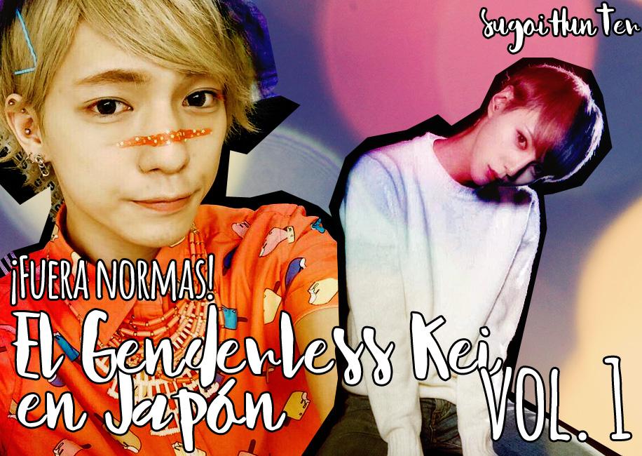 GENDERLESS KEI EN JAPON: ¡FUERA NORMAS! Vol.1